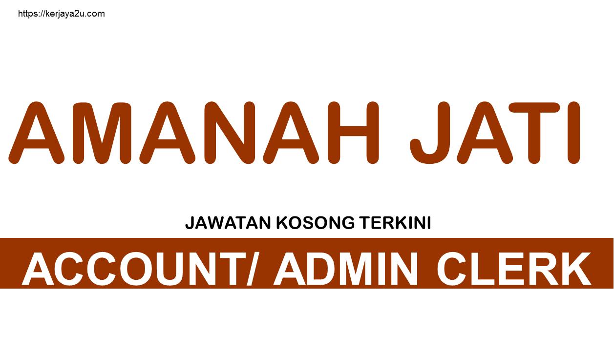 KERJA KOSONG TERKINI AMANAH JATI ACCOUNT ADMIN CLERK