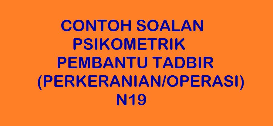 Contoh Soalan Psikometrik Pembantu Tadbir Perkeranian Operasi N19 Kerjaya2u