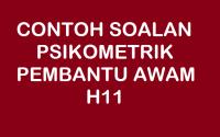 CONTOH SOALAN PSIKOMETRIK PENOLONG AWAM H11