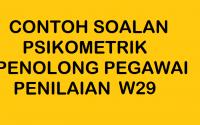 CONTOH SOALAN PSIKOMETRIK PENOLONG PEGAWAI PENILAIAN W29