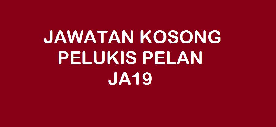 JAWATAN KOSONG PELUKIS PELAN JA19