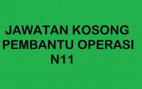 JAWATAN KOSONG PEMBANTU OPERASI N11
