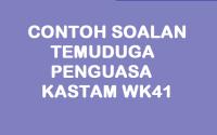 CONTOH SOALAN TEMUDUGA PENGUASA KASTAM WK41