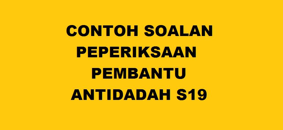 contoh soalan peperiksaan Pembantu Antidadah S19