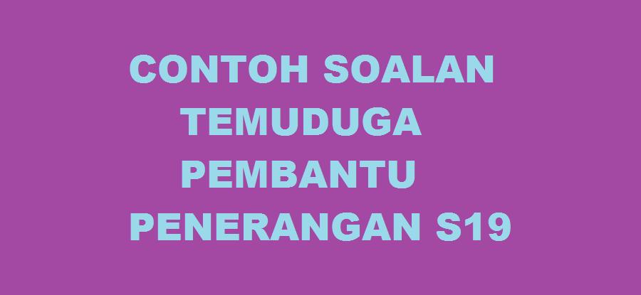 CONTOH SOALAN TEMUDUGA PEMBANTU PENERANGAN S19