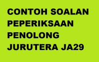 CONTOH SOALAN PEPERIKSAAN ONLINE PENOLONG JURUTERA JA29