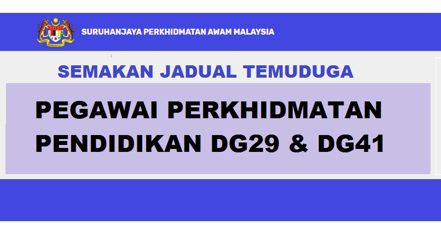 SEMAKAN JADUAL TEMUDUGA PEGAWAI PERKHIDMATAN PENDIDIKAN DG29  & DG41