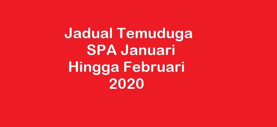 Semakan Jadual Temuduga Spa Januari Hingga Februari 2020 Kerjaya2u