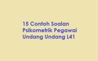 15 Contoh Soalan Psikometrik Pegawai Undang Undang L41
