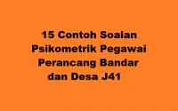 15 Contoh Soalan Psikometrik Pegawai Perancang Bandar dan Desa J41