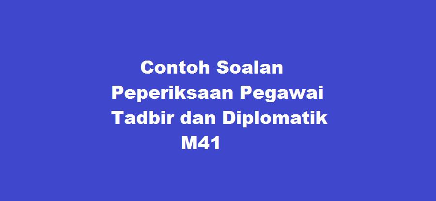 Contoh Soalan Peperiksaan Pegawai Tadbir dan Diplomatik M41