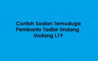 Contoh Soalan Temuduga Pembantu Tadbir Undang Undang L19