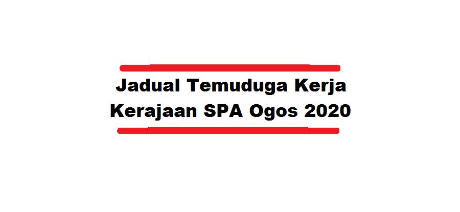 Jadual Temuduga Kerja Kerajaan SPA Ogos 2020