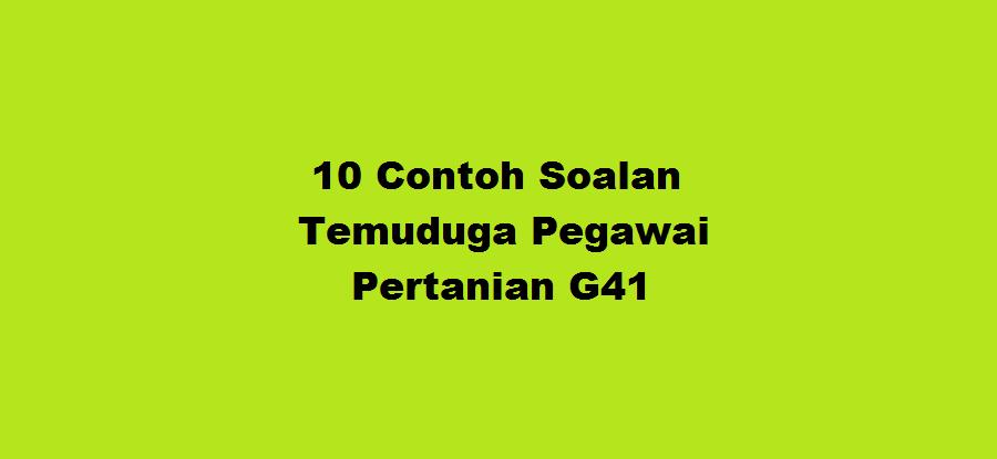 10 Contoh Soalan Temuduga Pegawai Pertanian G41