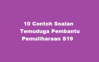 10 Contoh Soalan Temuduga Pembantu Pemuliharaan S19