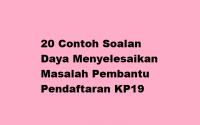 20 Contoh Soalan Daya Menyelesaikan Masalah Pembantu Pendaftaran KP19