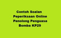 Contoh Soalan Peperiksaan Online Penolong Penguasa Bomba KP29