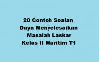 20 Contoh Soalan Daya Menyelesaikan Masalah Laskar Kelas II Maritim T1