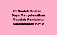 20 Contoh Soalan Daya Menyelesaikan Masalah Pembantu Keselamatan KP19