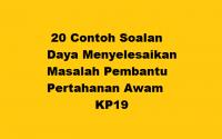 20 Contoh Soalan Daya Menyelesaikan Masalah Pembantu Pertahanan Awam KP19