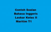 Contoh Soalan Bahasa Inggeris Laskar Kelas II Maritim T1