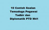 10 Contoh Soalan Temuduga Pegawai Tadbir dan Diplomatik PTD M41