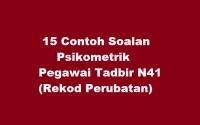 15 Contoh Soalan Psikometrik Pegawai Tadbir N41 (Rekod Perubatan)