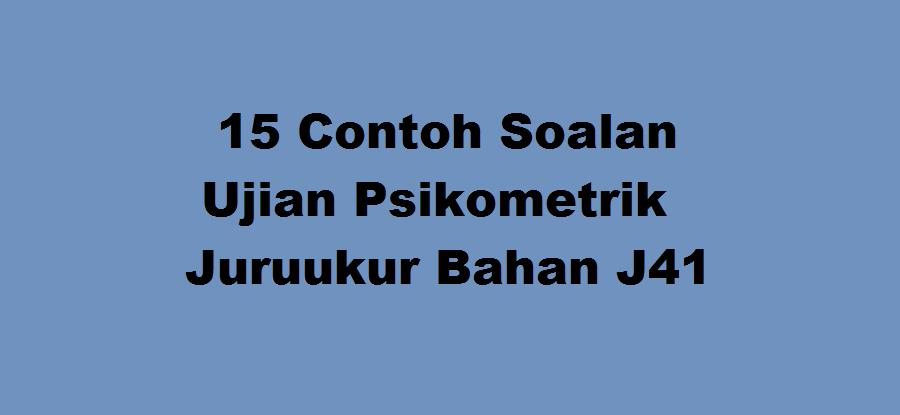 15 Contoh Soalan Ujian Psikometrik Juruukur Bahan J41