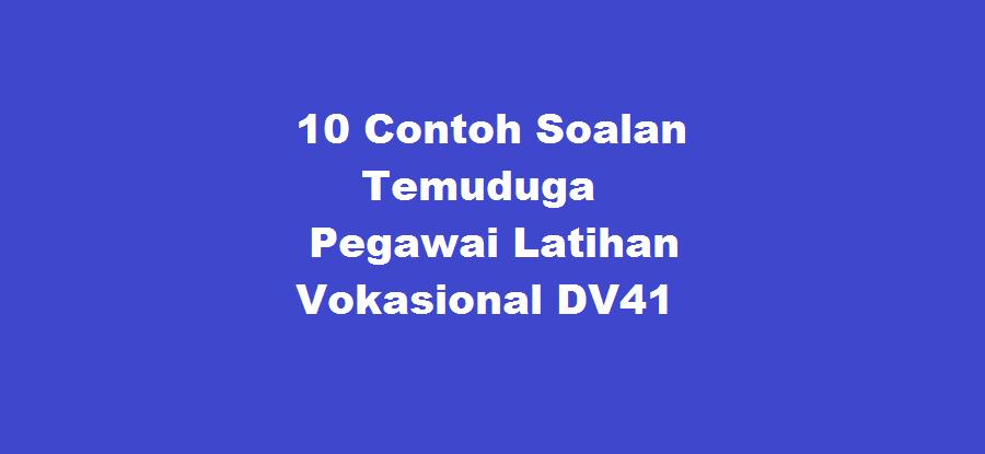 rujukan dan contoh soalan temuduga Pegawai Latihan Vokasional DV41