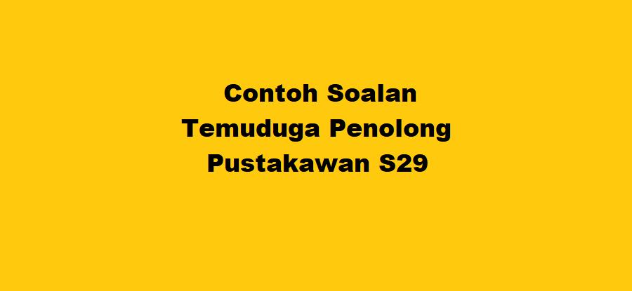 Contoh Soalan Temuduga Penolong Pustakawan S29