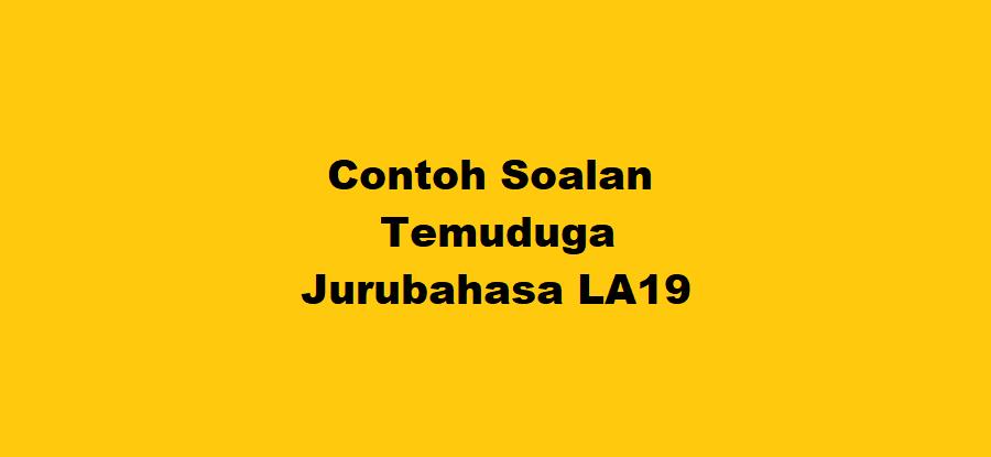 Contoh Soalan Temuduga Jurubahasa LA19