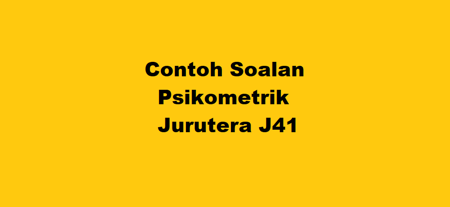Contoh Soalan Psikometrik Jurutera J41
