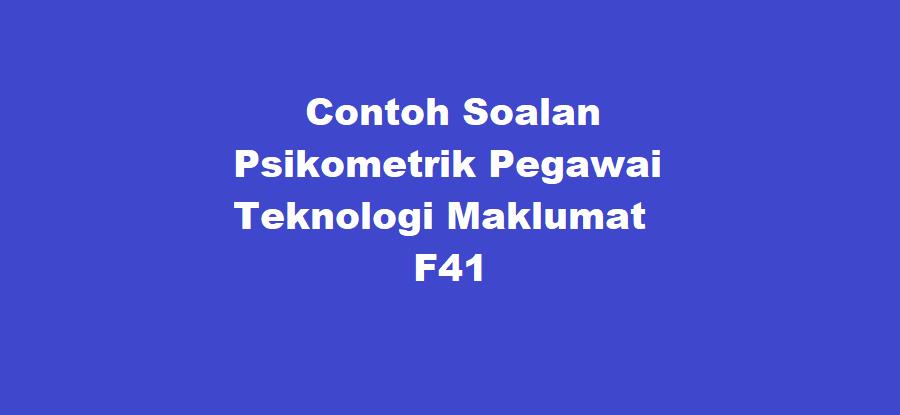Contoh Soalan Psikometrik Pegawai Teknologi Maklumat F41