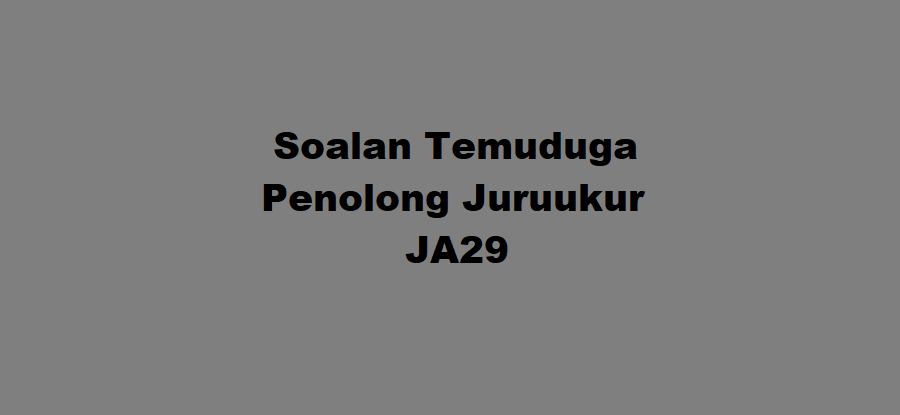 Soalan Temuduga Penolong Juruukur JA29